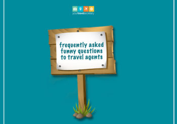 Funny Questions Travellers ask their Travel Agents