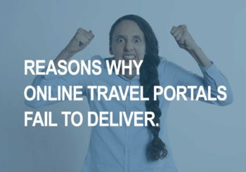 Why Online Travel Portals fail to deliver?