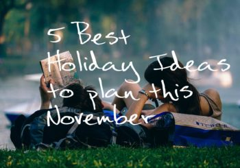Best Holiday Ideas For This November