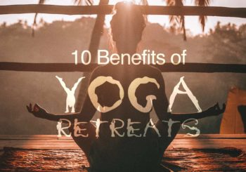 10 benefits of a Yoga Retreat you didn't know about
